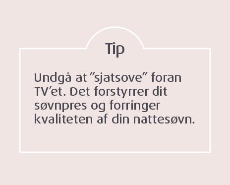Undgå at sjatsove foran tv'et